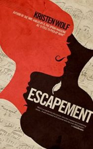 ESCAPEMENT by Kristen Wolf