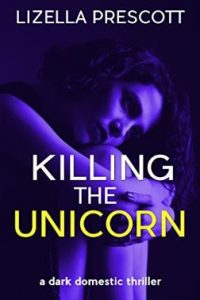 Killing the Unicorn by Lizella Prescott