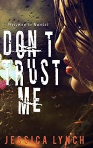 Don't Trust Me by Jessica Lynch
