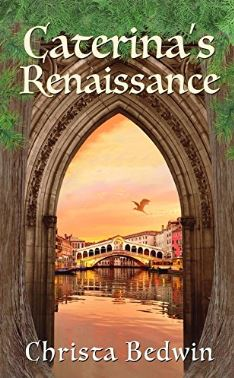 Caterina's Renaissance by Christa Bedwin