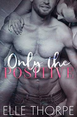 Only the Positive by Elle Thorpe