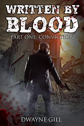 Written By Blood: Conviction by Dwayne Gill