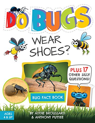 Do Bugs Wear Shoes? by Addie Broussard and Anthony Puttee
