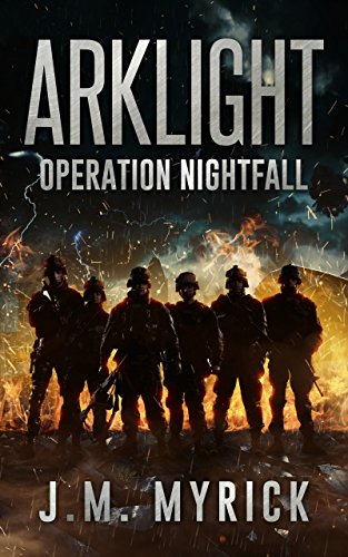 Arklight: Operation Nightfall by J.M. Myrick