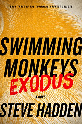 Swimming Monkeys: Exodus by Steve Hadden
