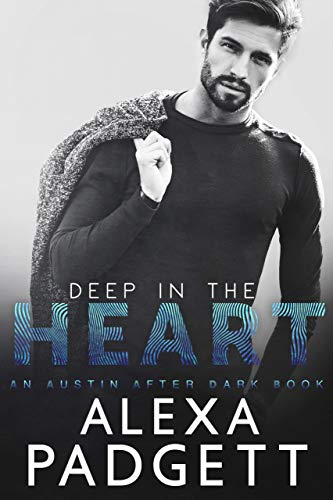 Deep in the Heart by Alexa Padgett