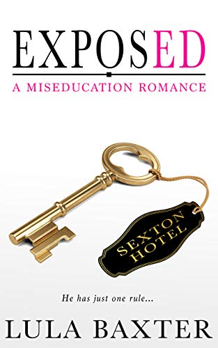 Exposed: A Miseducation Romance by Lulu Baxter