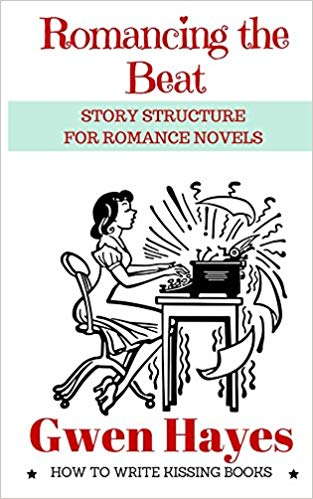Romancing the Beat: Story Structure for Romance Novels by Gwen Hayes