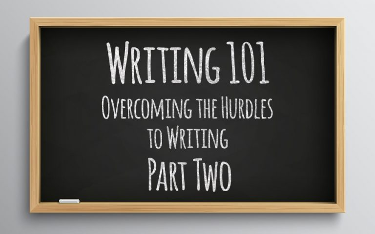 Mastering Your Mind & Life: Overcoming the Hurdles to Writing – Part Two