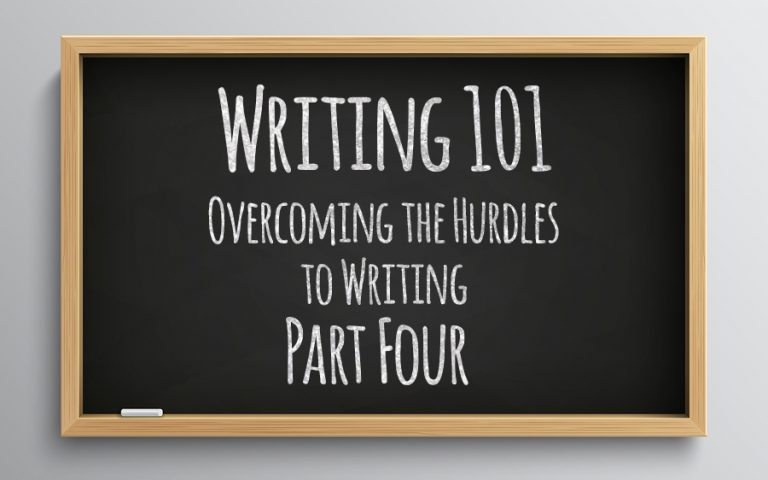 Mastering Your Mind & Life: Overcoming the Hurdles to Writing – Part Four