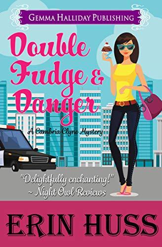 Double Fudge & Danger by Erin Huss
