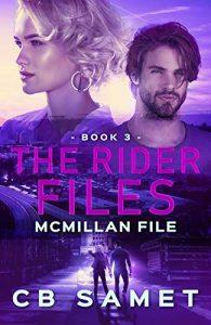 McMillan File: (The Rider Files Book 3)