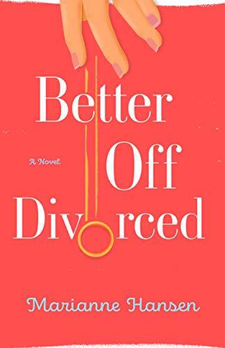 Better Off Divorced byMarianne Hansen