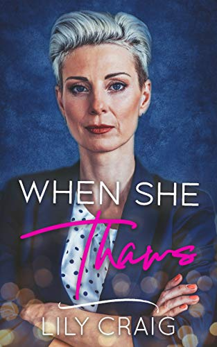 When She Thaws by Lily Craig