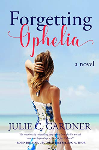 Forgetting Ophelia byJulie C. Gardner