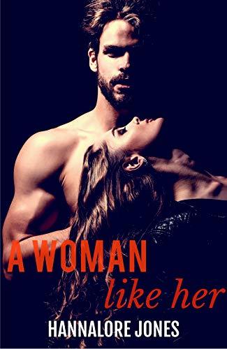 A Woman Like Her by Hannalore Jones