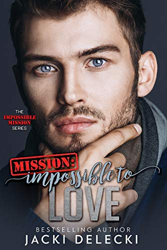 Mission: Impossible to Love by byJacki Delecki