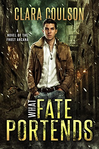 What Fate Portends by Clara Coulson