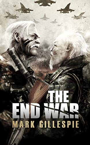 The End War by Mark Gillespie