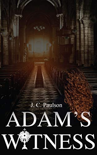 Adam's Witness byJ.C. Paulson