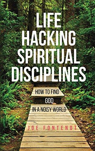 Life Hacking Spiritual Disciplines byJoe Fontenot