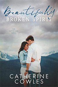 Beautifully Broken Spirit byCatherine Cowles