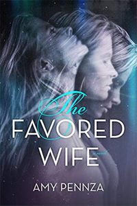 The Favored Wife byAmy Pennza