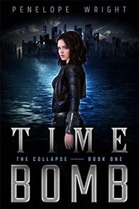 The Collapse: Time Bomb by Penelope Wright