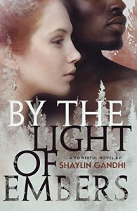 By the Light of Embers byShaylin Gandhi