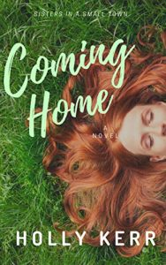 Coming Home by Holly Kerr