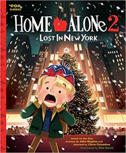 Home Alone 2: Lost in New York: The Classic Illustrated Storybook byKim Smith