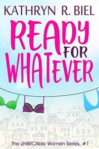 Ready for Whatever by Kathryn R. Biel