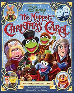 The Muppet Christmas Carol: The Illustrated Holiday Classic by Brooke Vitale and illustrated by Luke Flowers