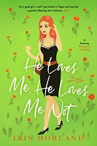 He Loves Me, He Loves Me Not by Iris Morland