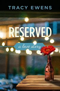 Reserved: A Love Story by Tracy Ewens