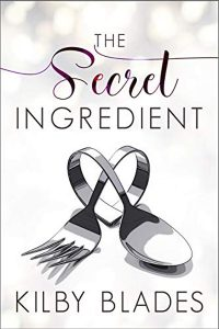 The Secret Ingredient by by Kilby Blades