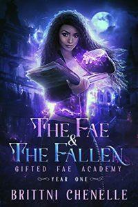 The Fae & The Fallen byBrittni Chenelle