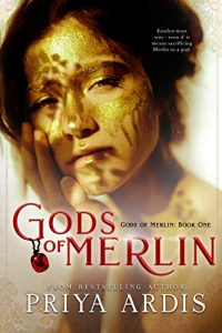 Gods of Merlin by Priya Ardis