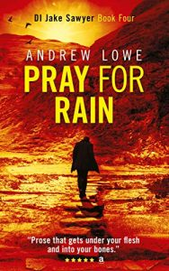 Pray For Rain by Andrew Lowe