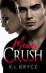 Mean Crush by K. L. Bryce