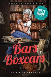 Bars and Boxcars byTrixie Silvertale
