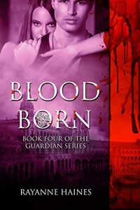 Blood Born by Rayanne Haines