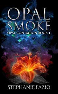 Opal Smoke by Stephanie Fazio