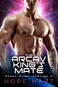 The Arcav King's Mate by Hope Hart
