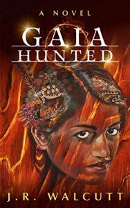 Gaia Hunted byJ.R. Walcutt