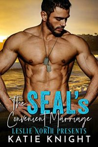 The SEAL's Convenient Marriage by Katie Knight