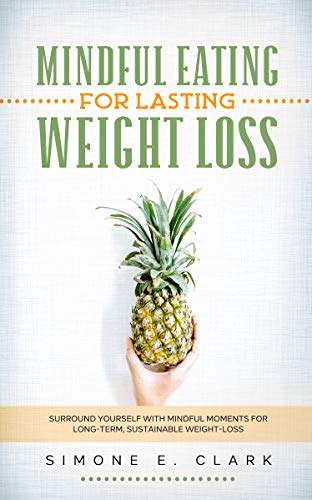 Mindful Eating for Lasting Weight Loss