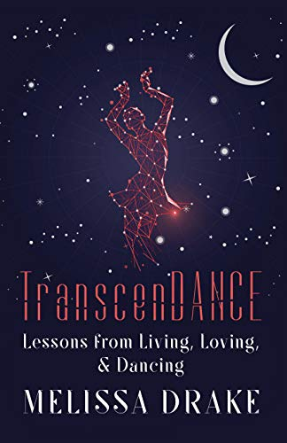 TranscenDANCE: Lessons from Living, Loving, and Dancing