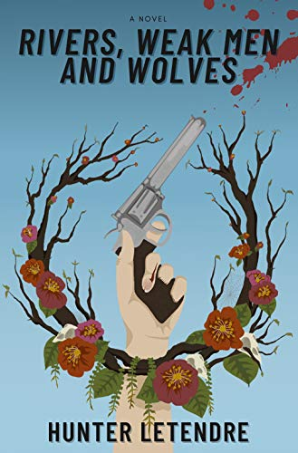 Rivers, Weak Men and Wolves