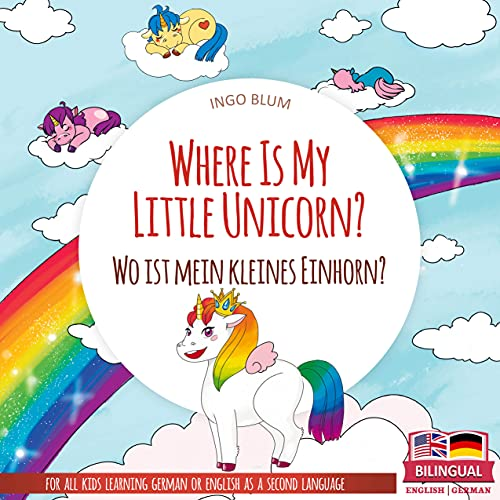 Where Is My Little Unicorn?  English/German children's picture book